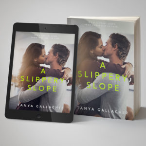 A Slippery Slope romance by Tanya Gallagher